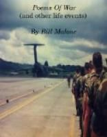 Poems Of War (and other life events) by Bill Malone.  Estimated Reading Time: 70 minutes.