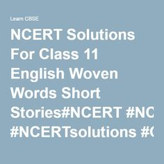 NCERT Solutions For Class 11 English Woven Words Short Stories#NCERT #NCERTsolutions #CBSE #CBSEclass11 #CBSEclass11English