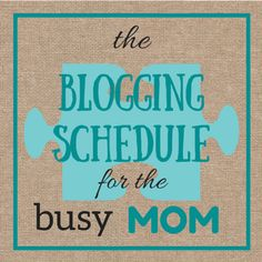 The Blogging Schedul