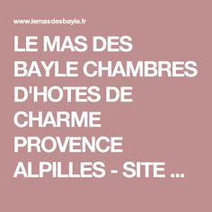 LE MAS DES BAYLE CHAMBRES D'HOTES DE CHARME PROVENCE ALPILLES - SITE OFFICIEL…