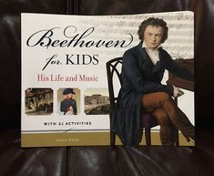 Homeschool Happenings: Beethoven for Kids Negative Character Traits, Making A Model, Crazy Life, Happenings, Music Notes, Paperback Books, Classical Music, Fun Activities, Homeschool