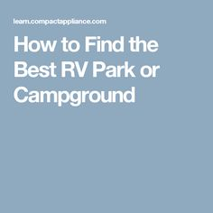 How to Find the Best RV Park or Campground