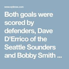 Both goals were scored by defenders, Dave D'Errico of the Seattle Sounders and Bobby Smith of the New York Cosmos.