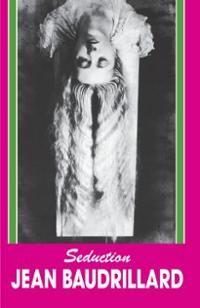 Seduction ~ Jean Baudrillard