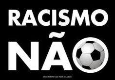 Pela paz e não Racismo nos estadios de futebol do Brasil