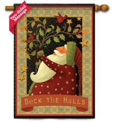 Flags On A Stick - Deck the Hall Santa House  Flag - 2 Sided Message, $20.99 (http://www.flagsonastick.com/new-arrivals/new-winter-flags/deck-the-hall-santa-house-flag-2-sided-message/)