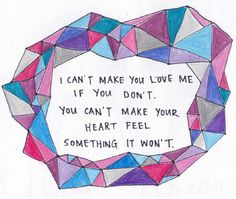 i can't make you love me...