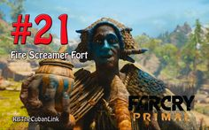Fire Screamer Fort | FarCry Primal | PS4 | Walkthrough | Episode 21