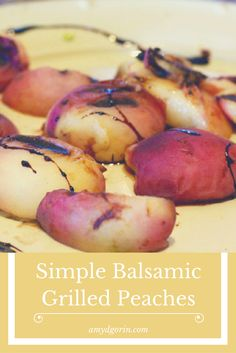 Want a new grilled fruit recipe? This Simple Balsamic Grilled Peaches is one of the best treats and desserts!