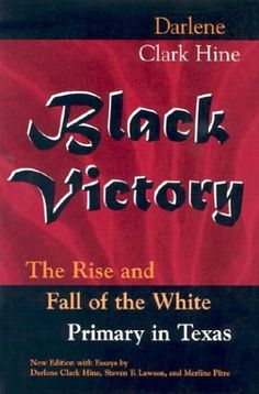 Black Victory: The Rise and Fall of the White Primary in Texas by Darlene Clark Hine http://www.amazon.com/dp/0826214622/ref=cm_sw_r_pi_dp_xqTevb1B231Q2