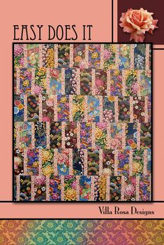Easy Does It quilt pattern by Pat Fryer, Villa Rosa Designs. Like the design, but not the fabrics she used. Try this with batiks.