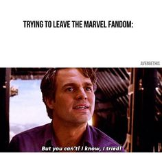 Every fandom is impossible to leave.