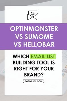 Optinmonster vs Sumome vs Hello bar: Which Email List Building Tool Is Right For Your Brand? // twelveskip.com << branding >> emailmarketing