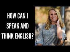How can I speak and think in English? Improve your ability to think fast in English by using these 10 tips to help you speak and think in English. Click the link below to watch the full video lesson English Grammar Tenses, English Verbs, Learn English Grammar, English Writing Skills, English Language Learning, English Lessons, English Vocabulary, Teaching English, English Today