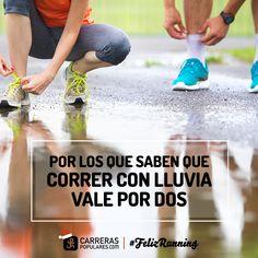 Por los que saben que correr con lluvia vale por dos. #FelizRunning