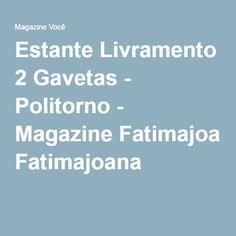 Estante Livramento 2 Gavetas - Politorno - Magazine Fatimajoana
