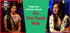 Bigg Boss Fashion Trends: Go The Floral Way