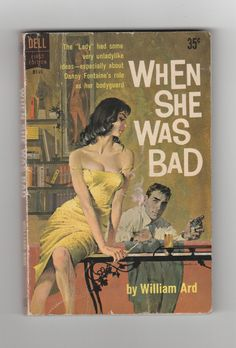 1960s When She Was Bad by William Ard, Pulp Fiction Sexy Vintage Paperback, Illustrator Robert McGinnis, Collectible 1st print VPRB01141 by AnemoneReadsVintage on Etsy https://www.etsy.com/listing/158130543/1960s-when-she-was-bad-by-william-ard