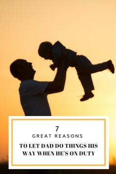 7 Reasons to let Dad