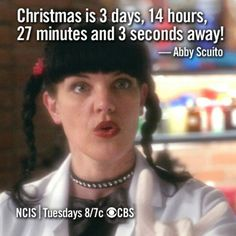 Abby - Christmas is 3 days, 14 hours, 27 minutes and 3 seconds away! Best Tv Shows, Favorite Tv Shows, Anthony Dinozzo, Joe Spano, Ncis Abby, Rocky Carroll, Ralph Waite, Abby Sciuto, Gibbs Rules