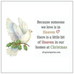 Because someone we love is in Heaven there is a little bit of Heaven in our homes at Christmas. Christmas Heaven, Christmas Poems, Christmas And New Year, Christmas Cards, Memorial Cards, Grief Loss, Free Cards, Online Greeting Cards, For Facebook