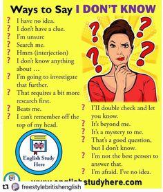 "Ways to say ""I don't know"" # learn english vocabulary education Learn English Speaking, English Learning Spoken, Teaching English Grammar, English Writing Skills, Learn English Words, English Language Learning, English Study, English Lessons, English English"