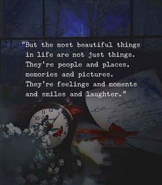 Beautiful things in life