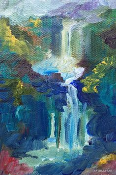 One Into Another.  Acrylic Painting.    From my waterfall series.