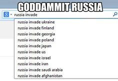 Russia needs to get a hobby, one that doesn't involve crossing borders.