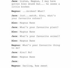 """Magnus bane"" seems to enjoy this  Alec is so cute though"