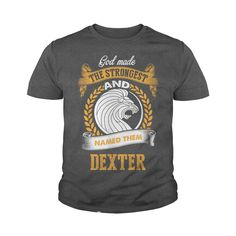 If you're DEXTER, then THIS SHIRT IS FOR YOU! 100% Designed, Shipped, and Printed in the U.S.A. #gift #ideas #Popular #Everything #Videos #Shop #Animals #pets #Architecture #Art #Cars #motorcycles #Celebrities #DIY #crafts #Design #Education #Entertainment #Food #drink #Gardening #Geek #Hair #beauty #Health #fitness #History #Holidays #events #Home decor #Humor #Illustrations #posters #Kids #parenting #Men #Outdoors #Photography #Products #Quotes #Science #nature #Sports #Tattoos #Technology…