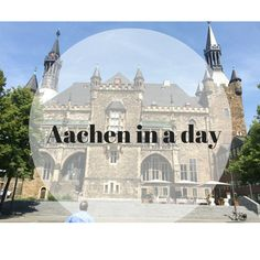 Successfully travel through the historic town of Aachen in a single afternoon, with a few tips to keep the little one happy too