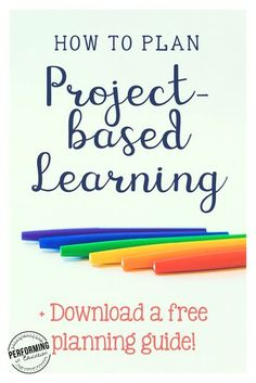 How to Plan Project-based Learning - learn the steps to planning PBL and get a free planning guide. Plus, check out the rest of the series to find out about differentiation, classroom management, driving questions, and more! Problem Based Learning, Inquiry Based Learning, Project Based Learning, Learning Activities, Mastery Learning, Learning Process, Teaching Strategies, Teaching Tips, Teaching Plan