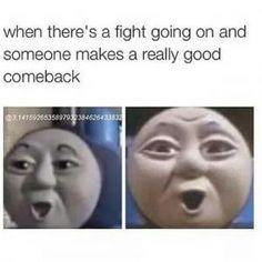 When someone has a good comeback...