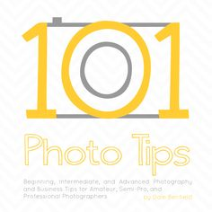 Benfield Photography Blog: 101 Photo Tips for Beginning, Semi-Pro, and Pro Photographers