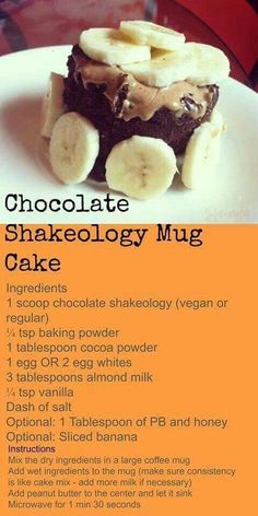 This is another way to enjoy a Chocolate Shakeo Packet! These aren't included on the grocery list, but should be household staples. You'll know the cake is done when it pulls away from the sides of th (Shakeology Chocolate Shake) Shakeology Mug Cake, Chocolate Shakeology, Shakeo Mug Cake, Shakeology Shakes, Healthy Desserts, Dessert Recipes, Healthy Baking, Healthy Food, Healthy Recipes