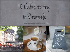 Spotted: 10 Great cafes you should absolutely try in Brussels!
