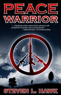 Peace Warrior by Steven L. Hawk, http://www.amazon.com/dp/B003UHVYQE/ref=cm_sw_r_pi_dp_d9-Osb1KXC9ST