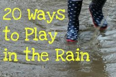 20 ways to play in the rain