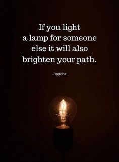 Light Quotes And Sayings QuotesGram. Buddhist Quotes, Spiritual Quotes, Positive Quotes, Enlightenment Quotes, Inner Peace Quotes, The Words, Wise Quotes, Great Quotes, Path Quotes