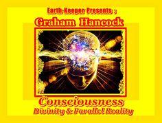 Graham Hancock: Consciousness, Religion, Christ, Ayahuasca & Parallel Re...