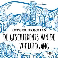 De geschiedenis van de vooruitgang | Rutger Bregman: Historicus Rutger Bregman neemt u mee op een reis van de Oerknal tot nu, van het…
