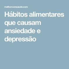 Hábitos alimentares que causam ansiedade e depressão