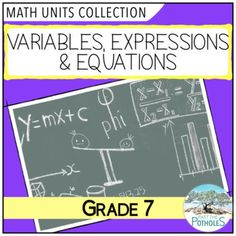 Grade 7 Math Unit - Patterning & Algebra: Variables, Expressions, and Equations