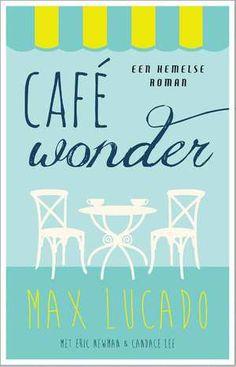 Café Wonder-Candace Lee, Eric Newman, Max Lucado-boek cover voorzijde