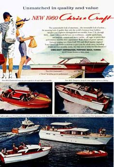 1960 Chris Craft original vintage advertisement. Features the 18ft. Continental, 27 ft. Constellation, 33 ft. Sport Fisherman, 40 ft. Conqueror and 55 ft. Constellation Yacht. Photographed in rich color.