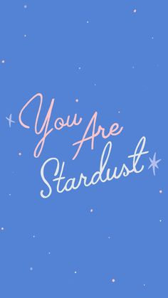 8 Stardust Inspired Mobile Wallpapers by Emmy Jones ~ Emmygination | Typography, Hand Lettering Quote, Type, Free Wallpaper