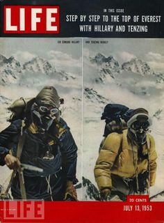 1953 Sir Edmund Hillary Climbs Mount Everest Original Life Magazine Cover -An original vintage 1953 advertisement, not a reproduction -Measures approximately x to x -Ready for matting Mountain Climbing, Rock Climbing, Life Magazine, Everest Mountain, Mount Everest, Climbing Everest, Life Cover, Bergen, Nepal