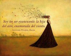 Soy un ser evanescente: la hija del aire, enamorada del viento. Alejandra Pizarnik