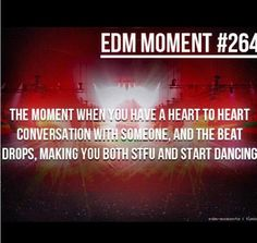 EDM moment  All the time